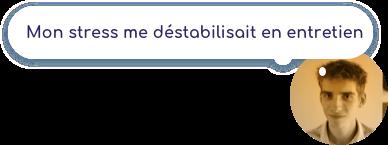 Mon_stress_me_déstabilisait_en_entretien